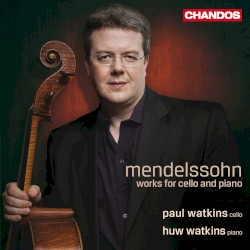 Works for Cello and Piano by Mendelssohn ;   Paul Watkins ,   Huw Watkins