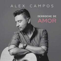 Alex Campos - Como Lluvia