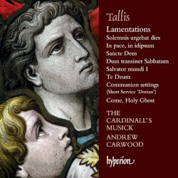 Lamentations and Other Sacred Music by Thomas Tallis ;   The Cardinall's Musick ,   Andrew Carwood
