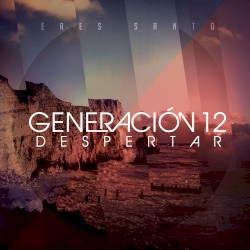 Generación 12 - Dios incomparable