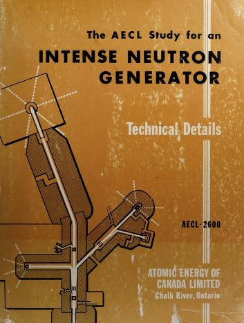 Cover of: The AECL study for an intense neutron generator | Atomic Energy of Canada Limited