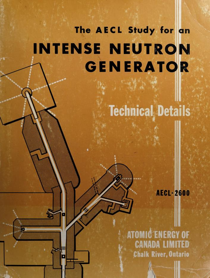 The AECL study for an intense neutron generator by Atomic Energy of Canada Limited