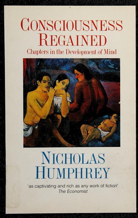 Consciousness regained by Nicholas Humphrey