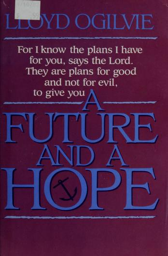 Cover of: A future and a hope | Lloyd John Ogilvie