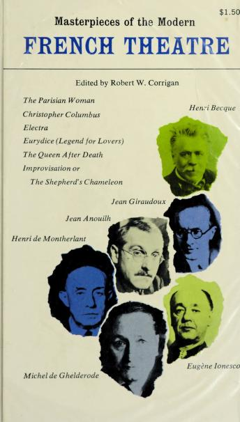 Cover of: Masterpieces of the modern French theatre: six plays | Robert Willoughby Corrigan