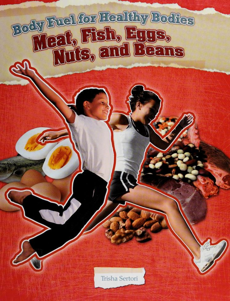 Meats, fish, eggs, nuts, and beans by Trisha Sertori