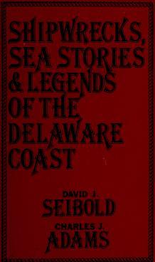 Cover of: Shipwrecks, sea stories & legends of the Delaware Coast | David J. Seibold