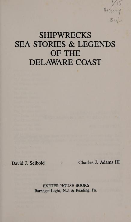 Shipwrecks, sea stories & legends of the Delaware Coast by David J. Seibold